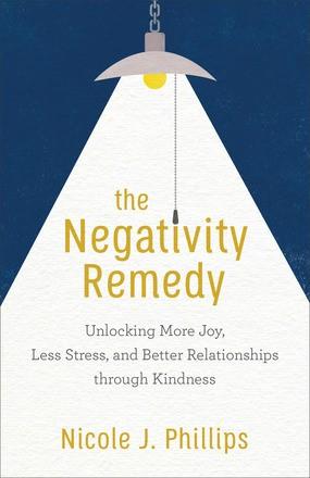 The Negativity Remedy (Paperback)