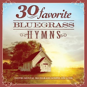 30 Favorite Bluegrass Hymns CD (CD-Audio)