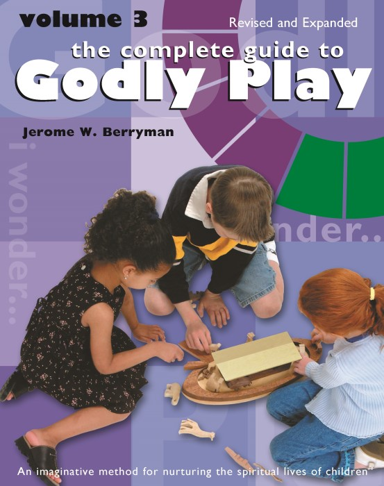 The Complete Guide to Godly Play Volume 3 (Paperback)