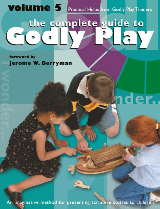 The Complete Guide to Godly Play Volume 5 (Paperback)