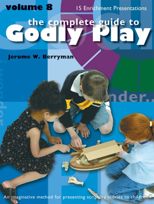 The Complete Guide to Godly Play Volume 8 (Paperback)