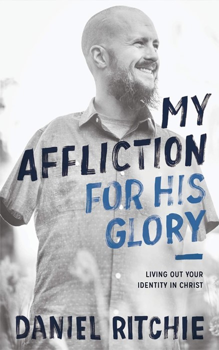 My Affliction for His Glory (Paperback)