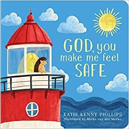 God, You Make Me Feel Safe (Board Book)