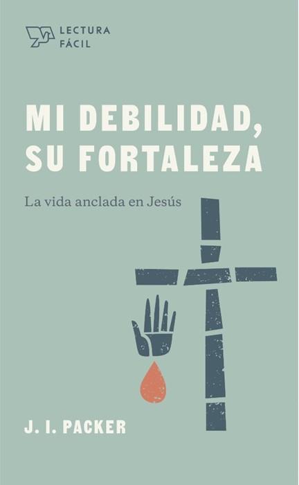 Mi Debilidad, Su Fortaleza (Paperback)
