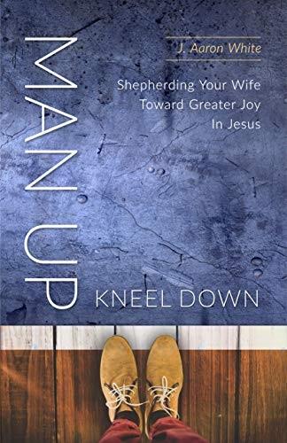 Man Up Kneel Down (Paperback)
