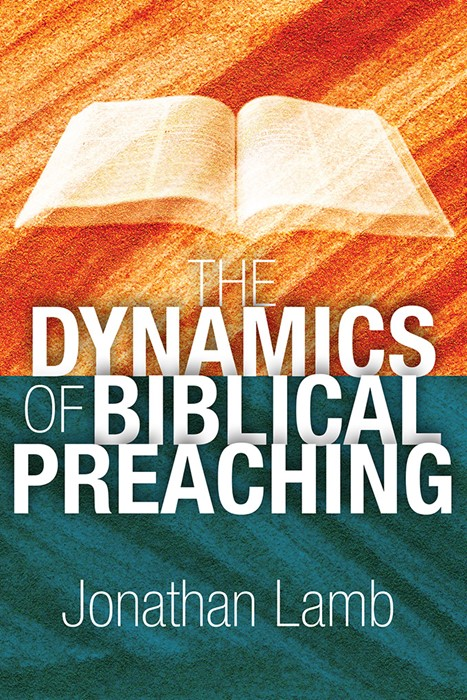 The Dynamics of Biblical Preaching (Paperback)