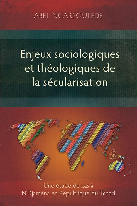 Enjeux sociologiques et théologiques de la sécularisation (Paperback)