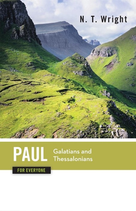 Paul for Everyone Galatians and Thessalonians (Paperback)