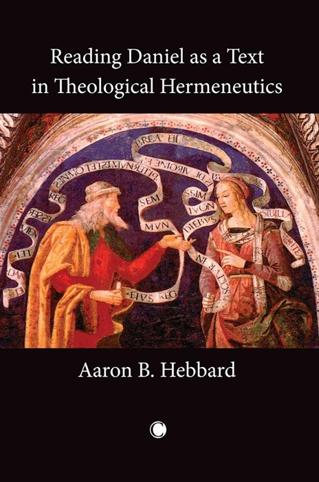 Reading Daniel as a Text in Theological Hermeneutics (Paperback)