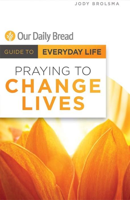 Praying to Change Lives (Paperback)