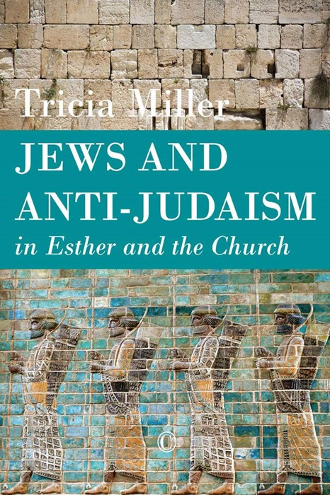 Jews and Anti-Judaism in Esther and the Church (Paperback)