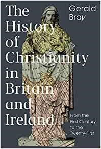 History of Christianity in the British Isles, A (Hard Cover)