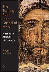 The Turning Point in the Gospel of Mark (Paperback)