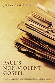 Paul's Non-Violent Gospel (Paperback)