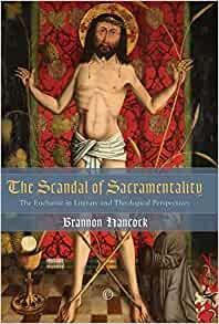 The Scandal of Sacramentality (Paperback)