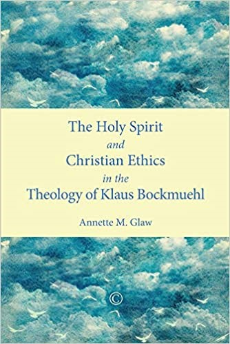 Holy Spirit and Christian Ethics in the Theology (Paperback)