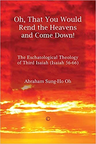 Oh, That You Would Rend the Heavens and Come Down! (Paperback)