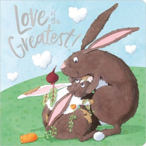 Love is the Greatest (Board Book)