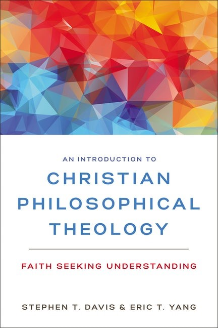 Introduction to Christian Philosophical Theology, An (Paperback)