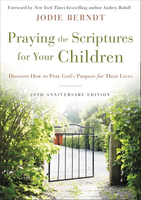 Praying the Scriptures For Your Children (Paperback)