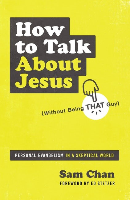 How to Talk About Jesus (Without Being that Guy) (Paperback)