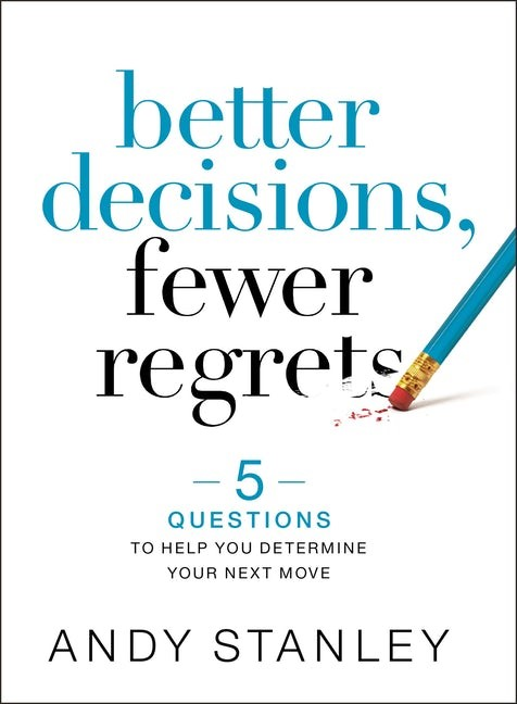 Better Decisions, Fewer Regrets (Paperback)