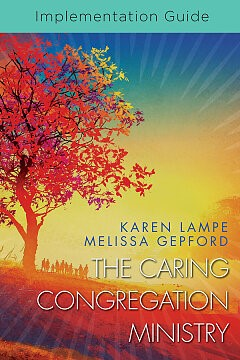 The Caring Congregation Ministry Implementation Guide (Paperback)