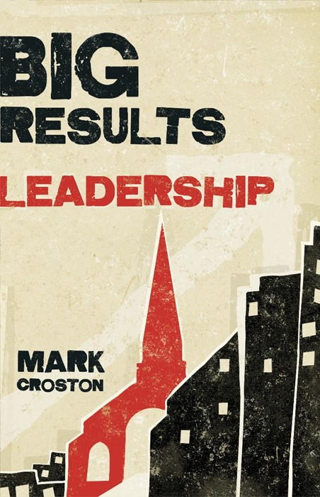 Big Results Leadership (Paperback)