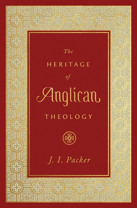 The Heritage of Anglican Theology (Hard Cover)