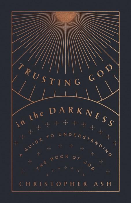 Trusting God in the Darkness (Paperback)