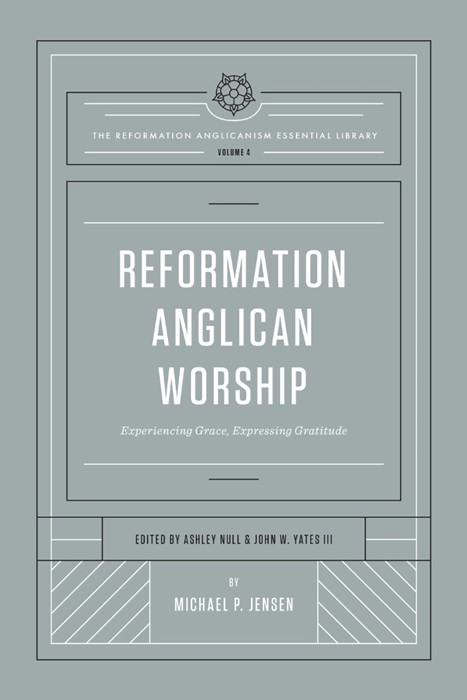 Reformation Anglican Worship (Hard Cover)