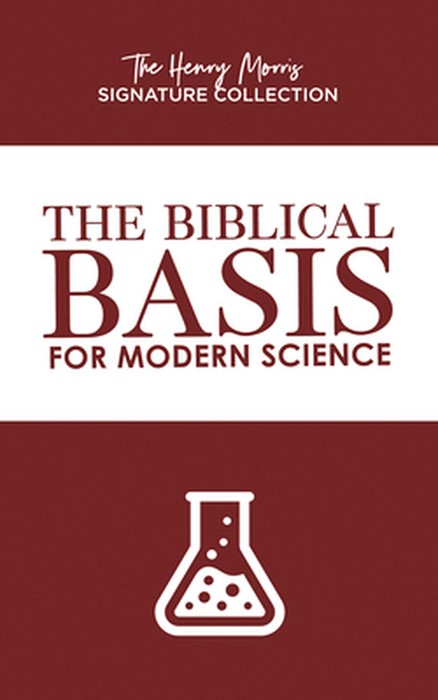 The Biblical Basics for Modern Science (Paperback)