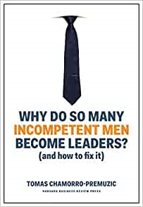 Why Do So Many Incompetent Men Become Leaders? (Paperback)