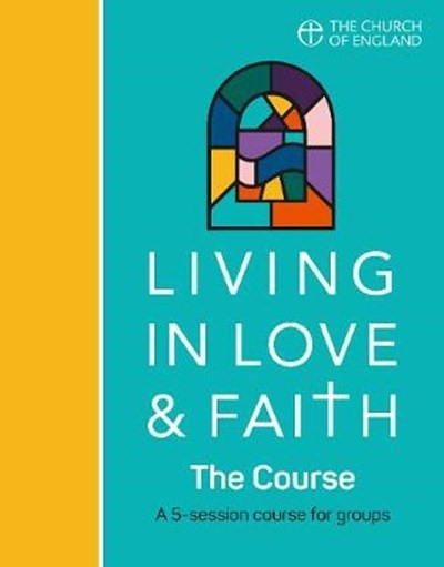 Living in Love and Faith: The Course (Paperback)