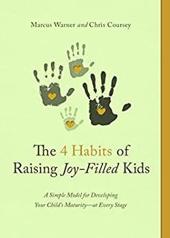 The Four Habits of Raising Joy-Filled Kids (Paperback)