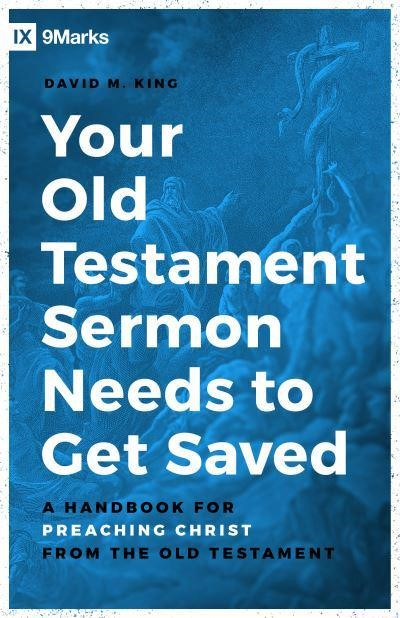 Your Old Testament Sermon Needs to Get Saved (Paperback)