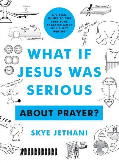 What if Jesus Was Serious ... About Prayer? (Paperback)
