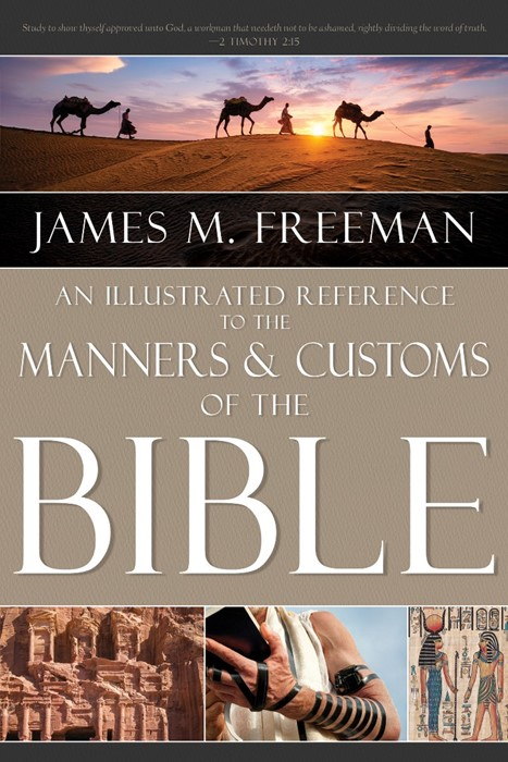 Illustrated Reference to Manners & Customs of the Bible, An (Hard Cover)