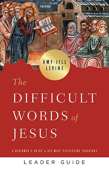 The Difficult Words of Jesus Leader Guide (Paperback)