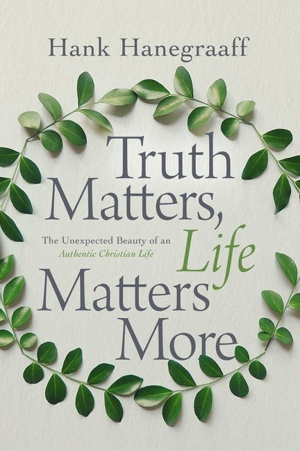 Truth Matters, Life Matters More (Paperback)