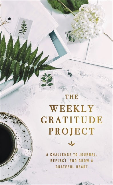The Weekly Gratitude Project (Hard Cover)