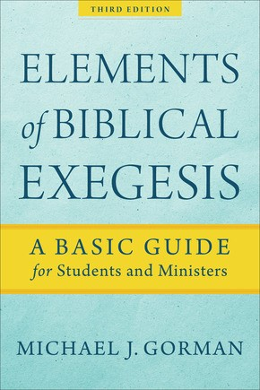 Elements of Biblical Exegesis, Third Edition (Paperback)