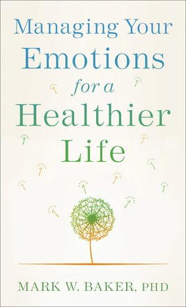 Managing Your Emotions for a Healthier Life (Paperback)