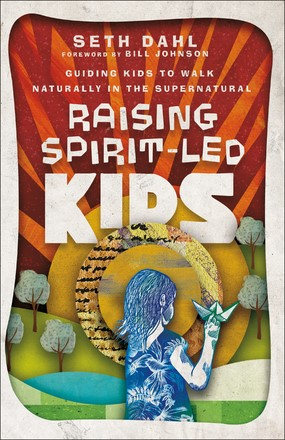 Raising Spirit-Led Kids (Paperback)