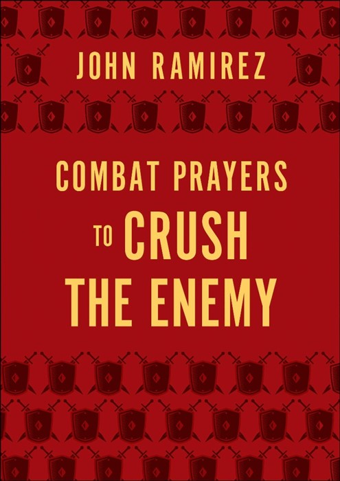 Combat Prayers to Crush the Enemy (Hard Cover)