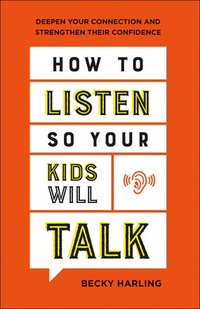 How to Listen So Your Kids Will Talk (Paperback)