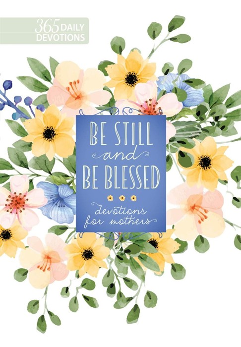Be Still and Be Blessed (Hard Cover)