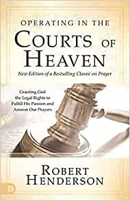 Operating in the Courts of Heaven, Revised & Expanded (Paperback)