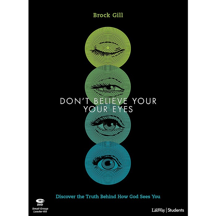Don't Believe Your Eyes Teen Bible Study Leader Kit (Kit)