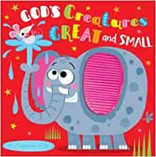 God's Creatures Great and Small (Board Book)
